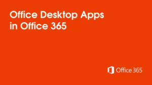 Office 365 Desktop Apps